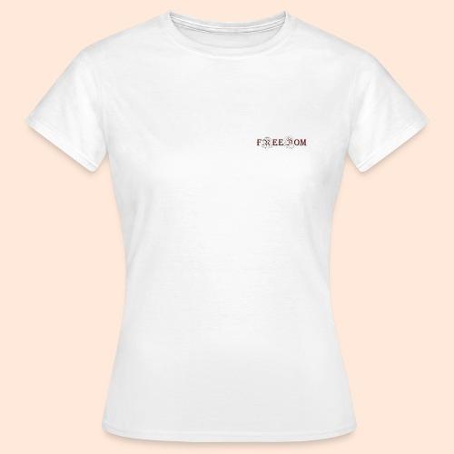 Freedom - Frauen T-Shirt
