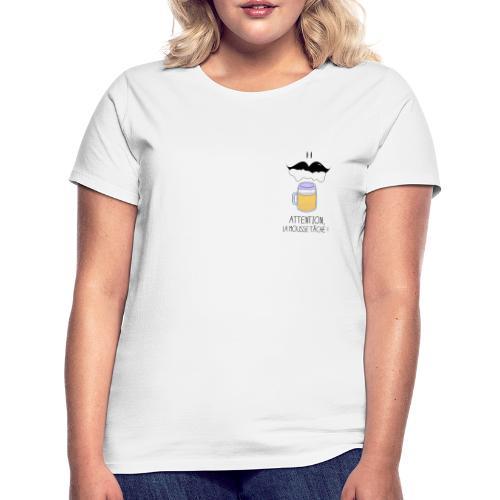 Attention! La mousse tâche! - T-shirt Femme