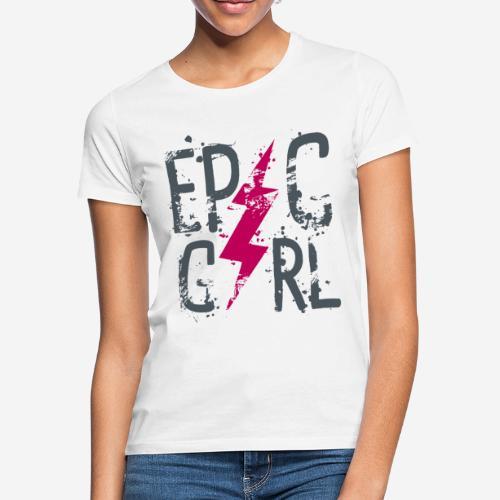 epische Mädchen - Frauen T-Shirt