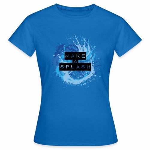 Make a Splash - Aquarell Design in Blau - Frauen T-Shirt
