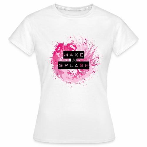 Make a Splash - Aquarell Design - Frauen T-Shirt
