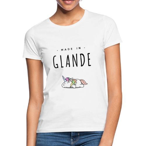MADE IN GLANDE (Licorne) - T-shirt Femme