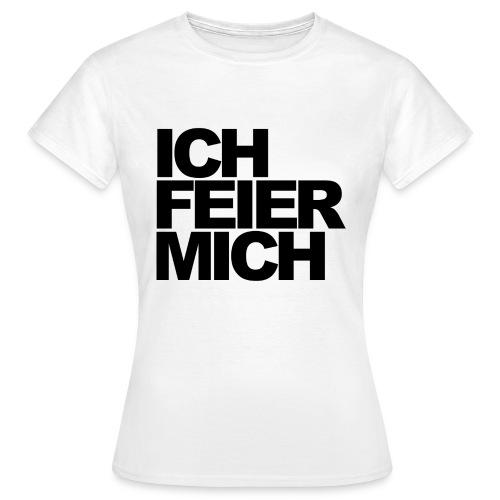 ICHFEIERMICH1 png - Frauen T-Shirt