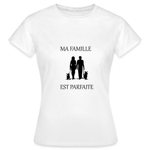 Ma famille est parfaite - T-shirt Femme