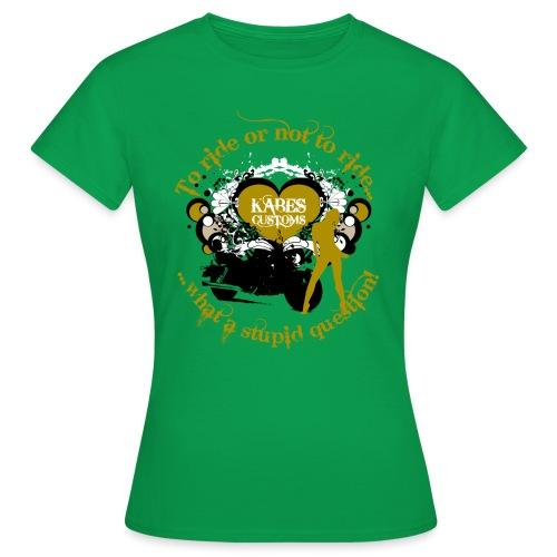 Kabes Stupid Question T-Shirt - Women's T-Shirt