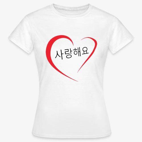 Saranghaeyo (je t'aime en coréen) - T-shirt Femme