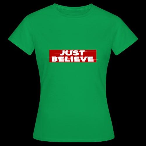 just believe - Camiseta mujer