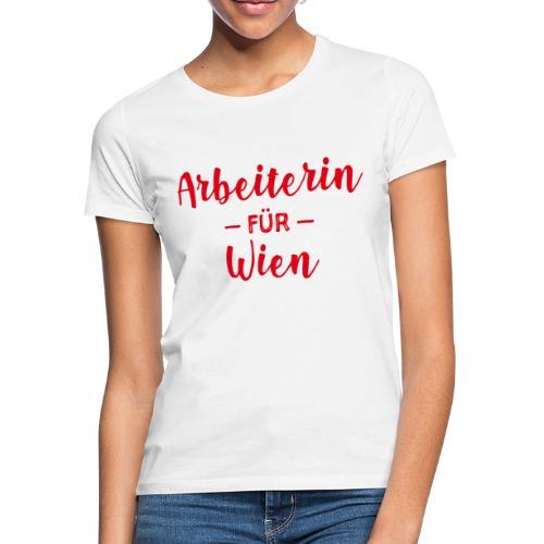 Arbeiterin für Wien - Frauen T-Shirt