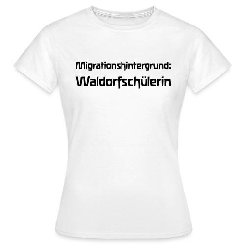 Migrationshintergrund Waldorfschülerin - Frauen T-Shirt