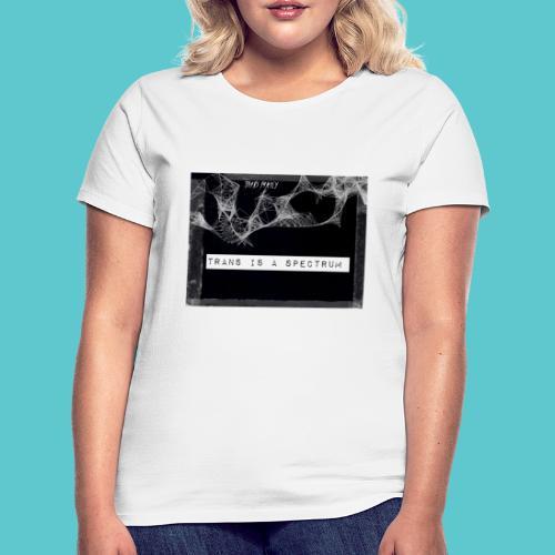 Trans is a spectrum - Women's T-Shirt