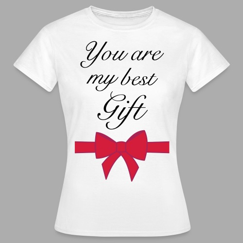 you are my best gift - Women's T-Shirt