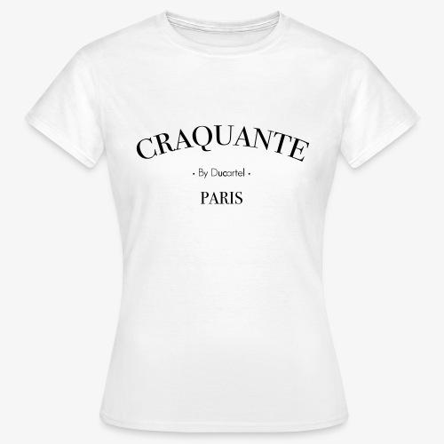 Craquante - T-shirt Femme