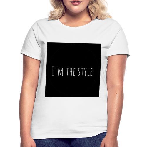 I'm the Style - T-shirt Femme