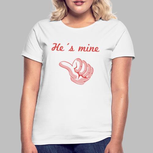 he´s mine Partnermotiv Frau - Frauen T-Shirt