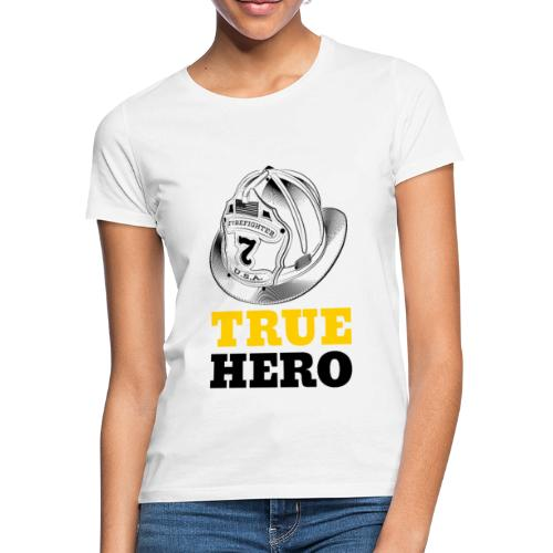 True Hero - Frauen T-Shirt