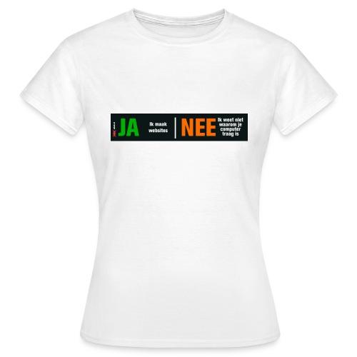 Ja ik maak websites - Vrouwen T-shirt