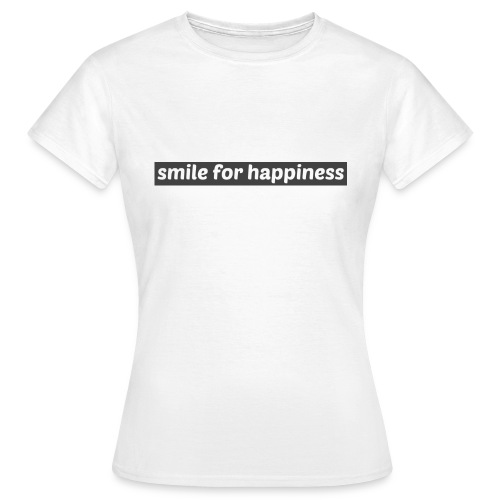 smile for happiness - T-shirt dam