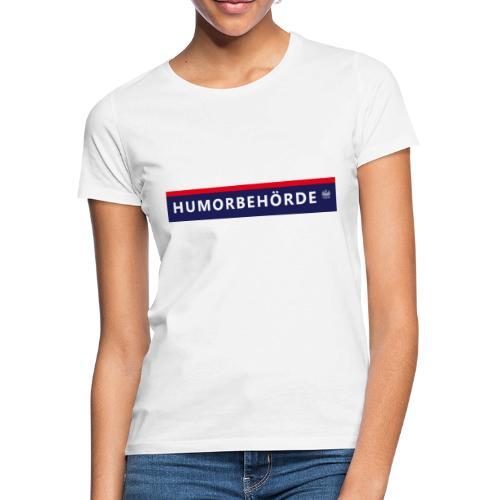 Humorbehörde - Frauen T-Shirt