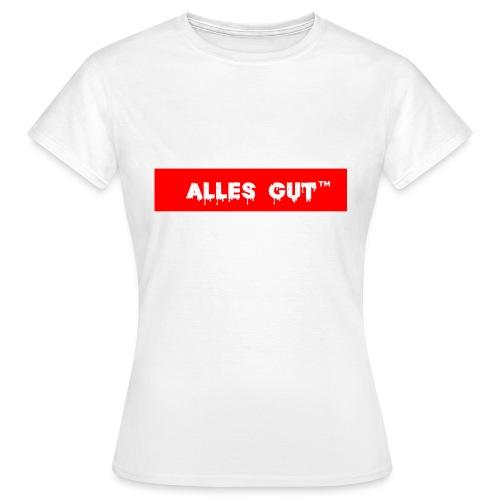 Alles gut! - Frauen T-Shirt