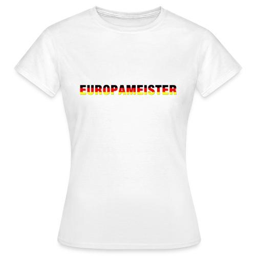 Europameister - Frauen T-Shirt