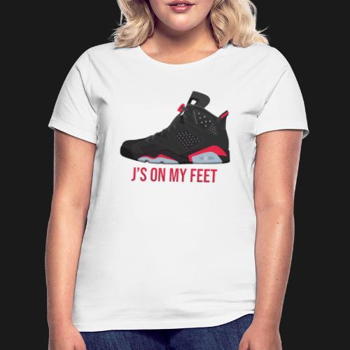 J's on my feet - T-shirt Femme