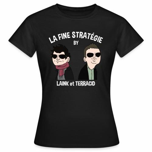 lafinestratégie - T-shirt Femme