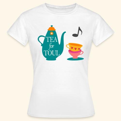 Tea for Toul - T-shirt Femme