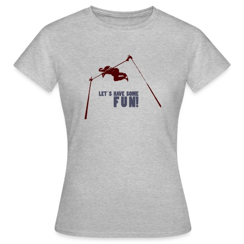 Let s have some FUN - Vrouwen T-shirt