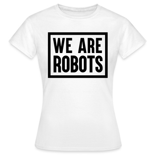 We Are Robots Premium Tote Bag - Women's T-Shirt