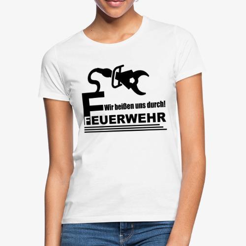 Wir beißen uns durch - Frauen T-Shirt