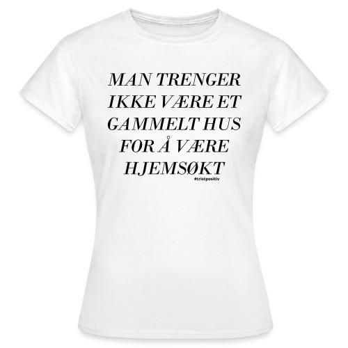 Hjemsøkt - T-skjorte for kvinner