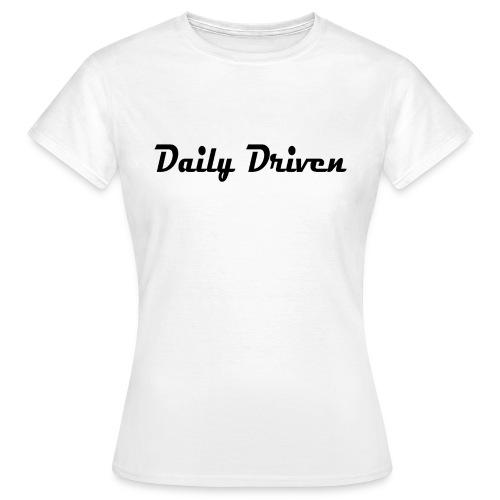 Daily Driven Shirt - Vrouwen T-shirt