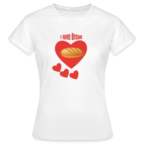 Amo il pane - Maglietta da donna