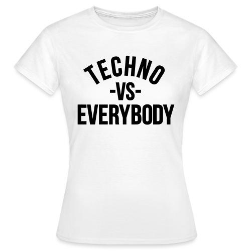 Techno vs everybody - Women's T-Shirt
