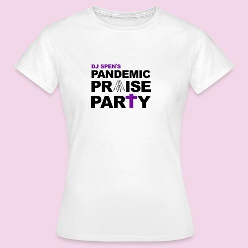 Pandemic Praise Party Logo - Women's T-Shirt