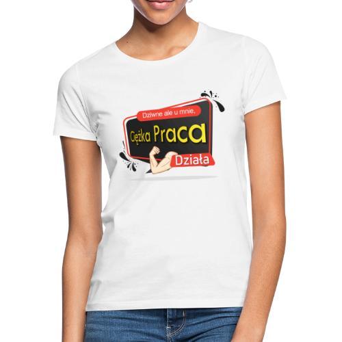 Ciężka Praca - Koszulka damska