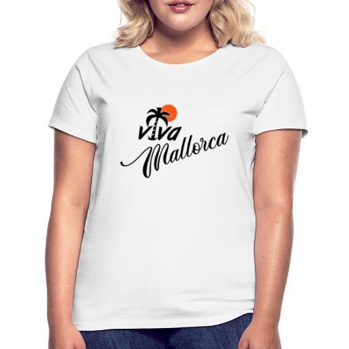 Viva Mallorca - Frauen T-Shirt