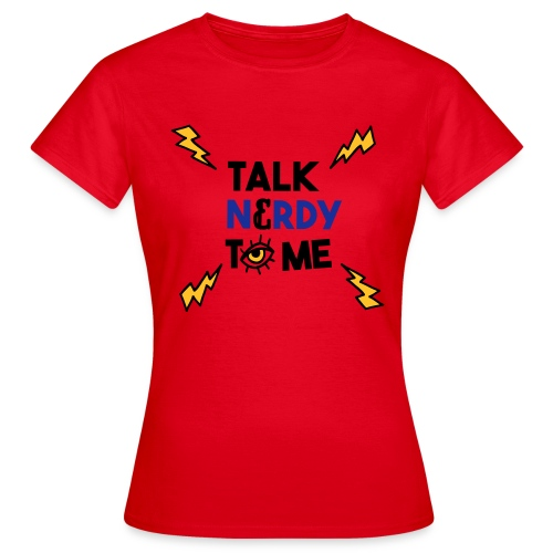 Talk nerdy to me3 1 outlines - Vrouwen T-shirt