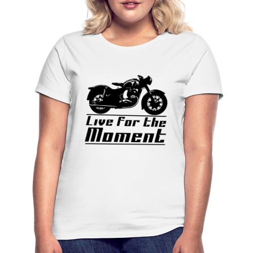 LiveforThe - Frauen T-Shirt