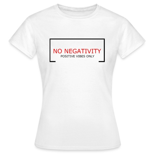 NO NEGATIVITY - T-shirt dam