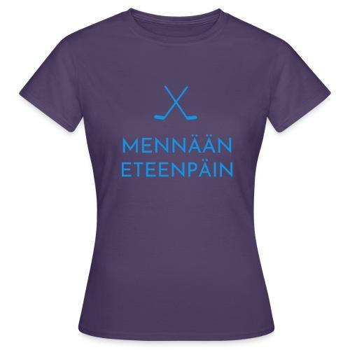 Mennaeaen eteenpaein sininen - Naisten t-paita