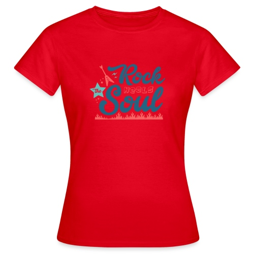Rock Heals The Soul - Women's T-Shirt