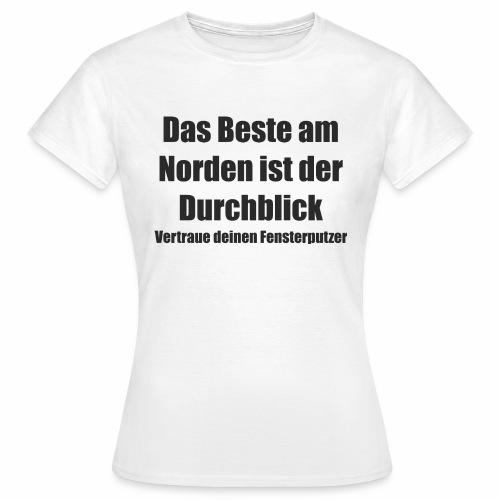 das beste am norden ist der durchblick vertraue sc - Frauen T-Shirt