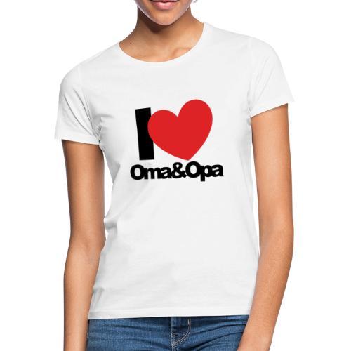 I Love Oma & Opa - Frauen T-Shirt