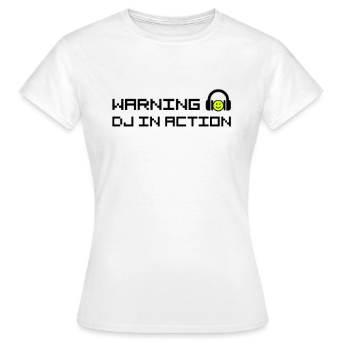 Warning DJ in Action - Vrouwen T-shirt