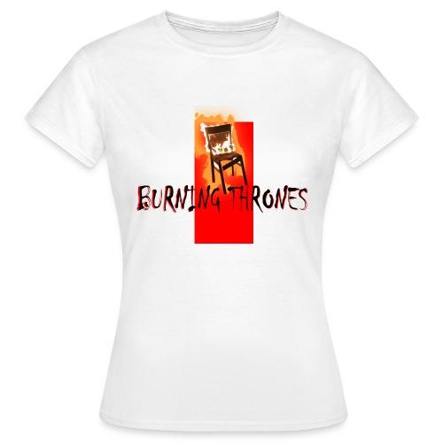 Burning Thrones - T-shirt dam