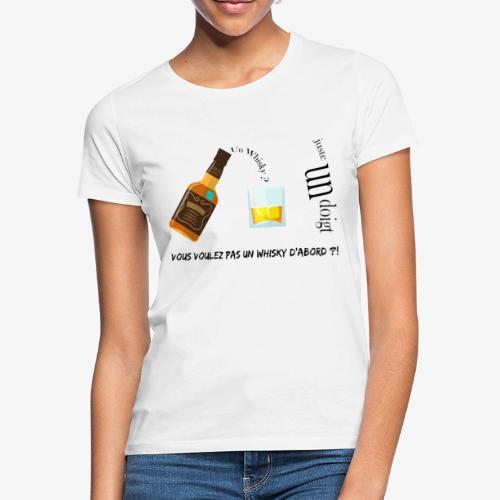 Un whisky ? Juste un doigt - T-shirt Femme
