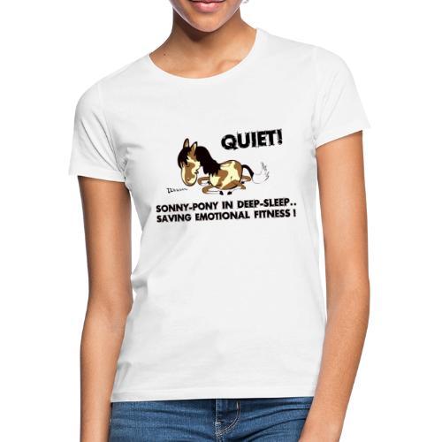 QUIET Sonny Pony in deep sleep - Frauen T-Shirt