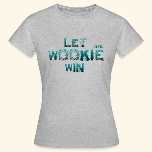 Let The Wookie Win, design 2. - Dame-T-shirt