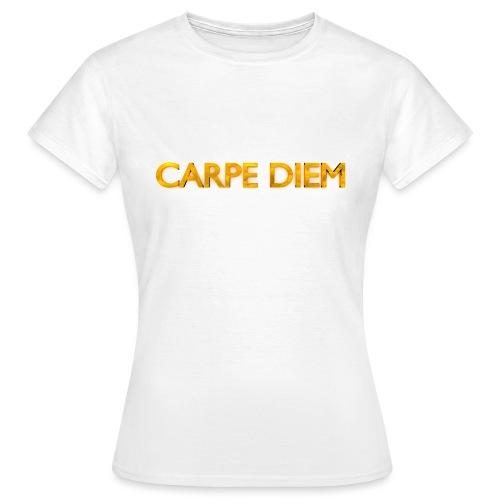 Carpe Diem - Women's T-Shirt